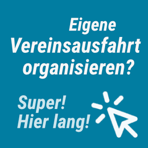 Vereinsausfahrt organisieren!